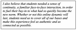 "pull quote ""students need us to cover all the bases and make this experience feel as authentic and as connected as possible"""